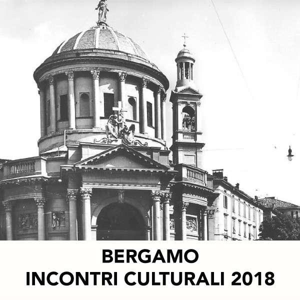 INCONTRI CULTURALI BERGAMO 2018