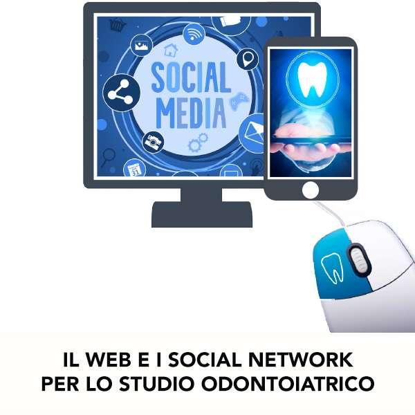 IL WEB E I SOCIAL NETWORK PER LO STUDIO ODONTOIATRICO