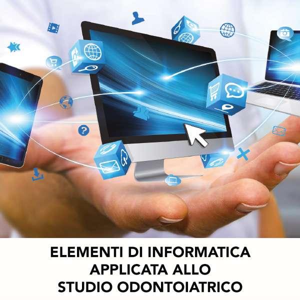 ELEMENTI DI INFORMATICA APPLICATA ALLO STUDIO ODONTOIATRICO