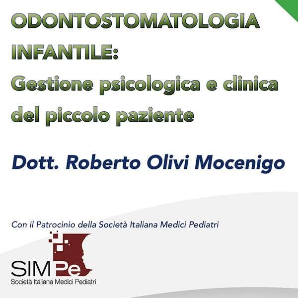 ODONTOSTOMATOLOGIA INFANTILE: Gestione psicologica e clinica del piccolo paziente