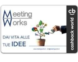 MEETINGWORKS & CASHBACKWORLD: UN MONDO DI VANTAGGI