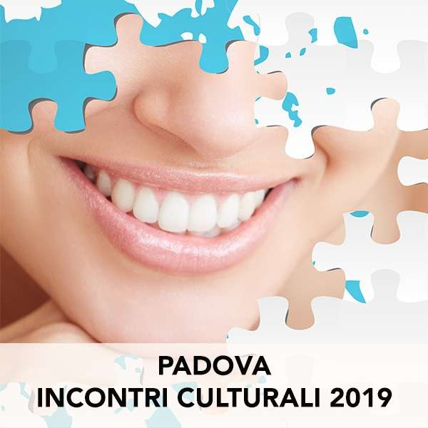 DENTAL CONTINUING EDUCATION COURSES – PADOVA 2019