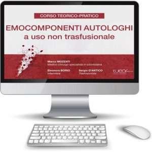 EMOCOMPONENTI AUTOLOGHI A USO NON TRASFUSIONALE – VIDEO CORSO TEORICO-PRATICO