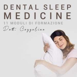 DENTAL SLEEP MEDICINE: 11moduli in campoper la formazione in Medicina del Sonno Odontoiatrica
